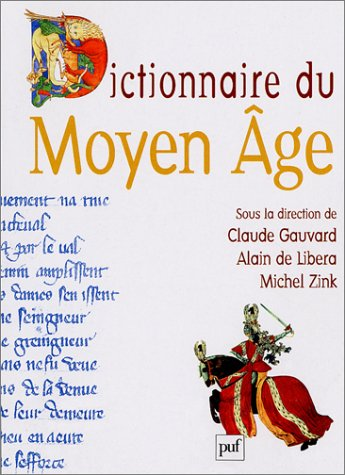 Dictionnaire du Moyen Ã'ge (2130530575) by Michel Zink; Alain de Libera; Claude Gauvard; Quadrige