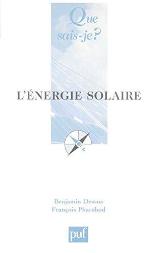 L'Énergie solaire - Benjamin DESSUS Et François PHARABOD