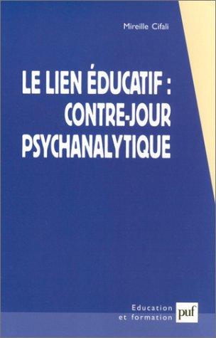 9782130531357: Le lien éducatif : Contre-jour psychanalytique