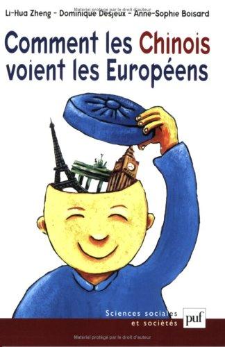 Comment les Chinois voient les Européens: Zheng, Li-Hua