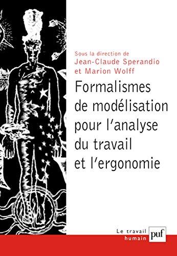 Formalismes de modélisation pour l'analyse du travail: Collectif; Jean-Claude Sperandio;