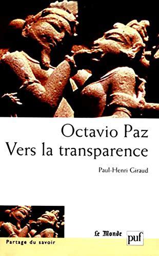 Octavio Paz : Vers la transparence: Giraud, Paul-Henri