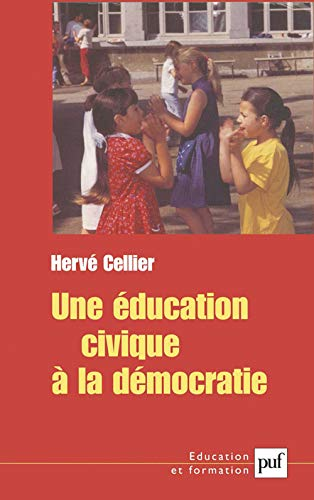 IAD - UNE EDUCATION CIVIQUE A LA DEMOCRATIE: CELLIER HERVE