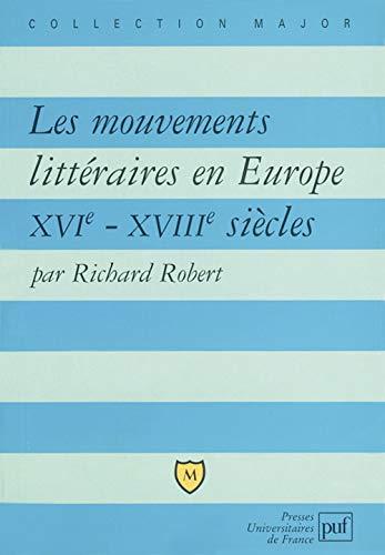 Mouvements littéraires en Europe XVIe - XVIIIe siècles: Robert, Richard