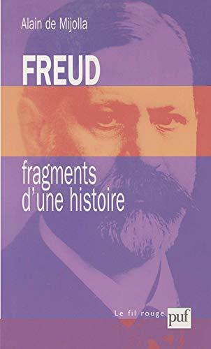 Freud, fragments d'une histoire: Mijolla, Alain de