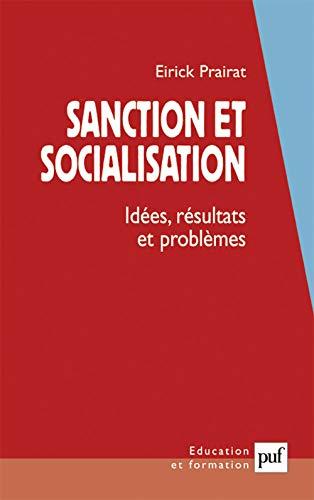 Sanction et socialisation : Idées, résultats et problèmes: Prairat, Eirick