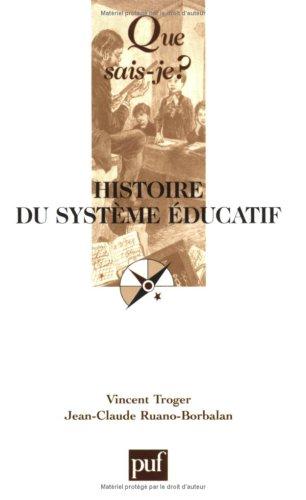 9782130534839: Histoire du systeme éducatif qsj 3729 (Que sais-je ?)