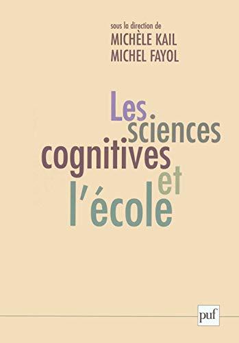 Les Sciences cognitives et l'Ecole (213053497X) by Kail, Michèle; Fayol, Michel