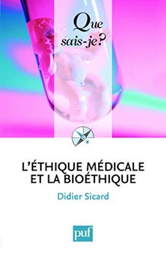 L'éthique médicale et la bioéthique: Sicard Didier
