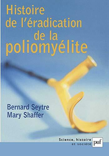 9782130536147: Histoire de l'éradication de la poliomyélite