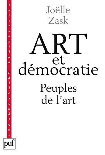 Art et démocratie: Zask, Jo�lle