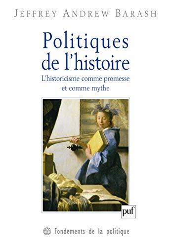 """""""politiques de l'histoire ; l'historicisme comme promesse et comme mythe"""": ..."""