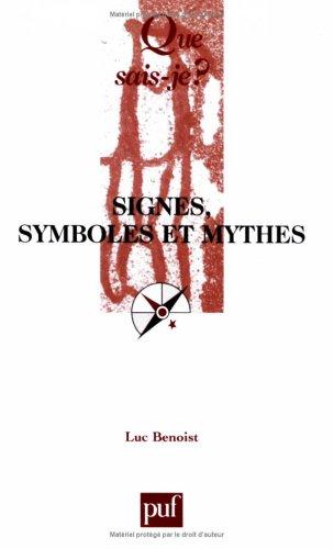 Signes, symboles et mythes 9e ed qsj 1605 (Que sais-je ?) - Luc Benoist