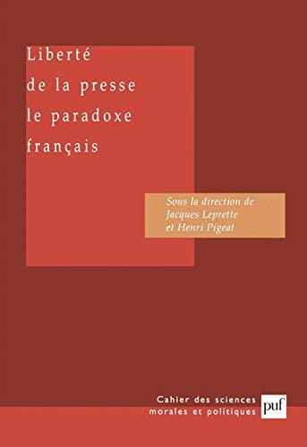 9782130537168: La Liberté de la presse - Le Paradoxe français