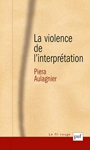 9782130537205: La violence de l'interprétation