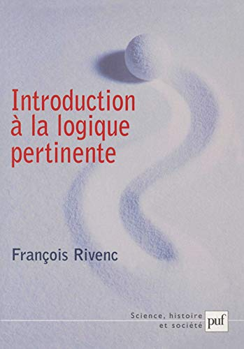 Introduction Ã: la logique pertinente (2130537588) by François Rivenc