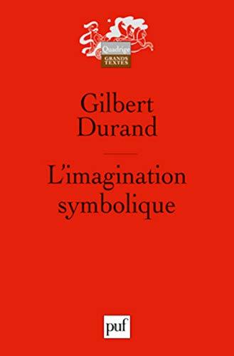 9782130537731: L'imagination symbolique (Quadrige. Grands textes)