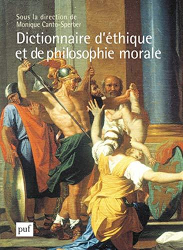 Dictionnaire d'éthique et de philosophie morale [2 volumes]: Canto-Sperber, Monique