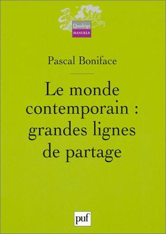 9782130538370: Le Monde contemporain : Grandes lignes de partage