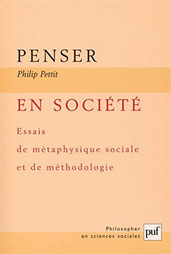 9782130538660: Penser en société : Essais de métaphysique sociale et de méthodologie