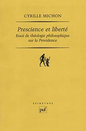 Prescience et liberté: Michon, Cyrille
