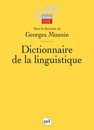 Dictionnaire de la linguistique [nouvelle édition]: Mounin, Georges