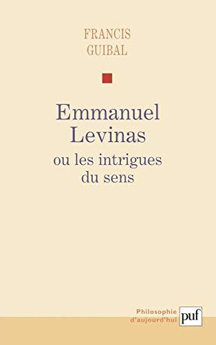 9782130538899: Emmanuel Levinas ou les intrigues du sens (Philosophie d'aujourd'hui)