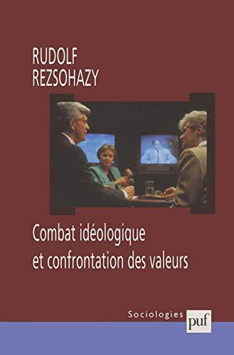 IAD - COMBAT IDEOLOGIQUE ET CONFRONTATION DES VALEURS: REZSOHAZY RUDOLF