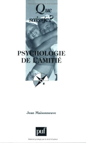 Psychologie de l'amitié: Maisonneuve, Jean