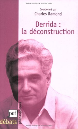 DERRIDA : LA DECONSTRUCTION