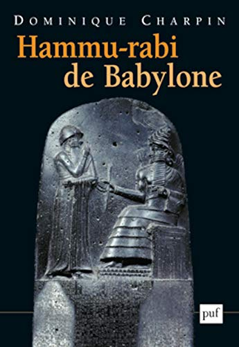 Hammu-rabi de Babylone (French Edition): Dominique Charpin