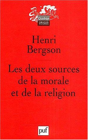 Les Deux Sources De La Morale et de la Religion: Bergson, Henri