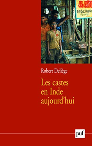 les castes en Inde aujourd'hui: Deli�ge, Robert