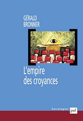 l'empire des croyances: Gérald Bronner