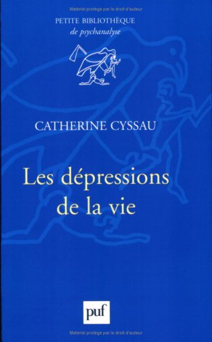 9782130540700: Les depressions de la vie (Bibliothèque de psychanalyse)