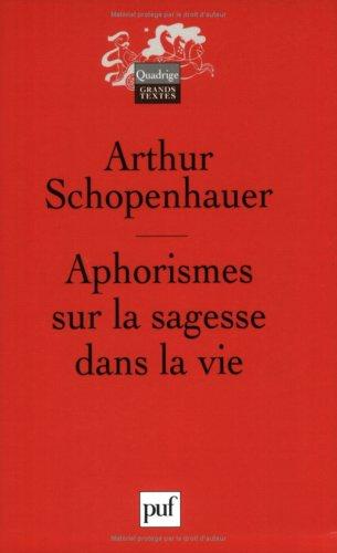 Aphorismes sur la sagesse dans la vie (French Edition) (213054178X) by Arthur Schopenhauer