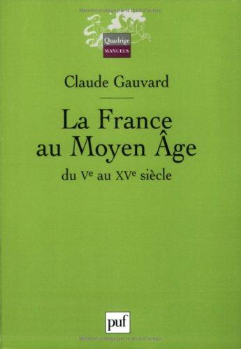 9782130542056: La France du Moyen Âge, du Ve au XVe siècle
