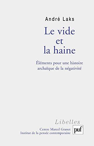 Le vide et la haine : Eléments: André Laks