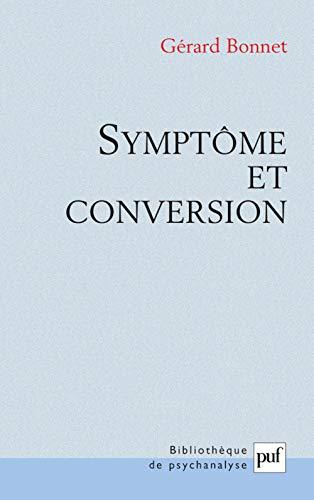 Symptôme et conversion: Bonnet, Gérard