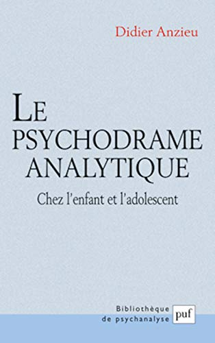 Le psychodrame analytique (French Edition) (2130543952) by Didier Anzieu