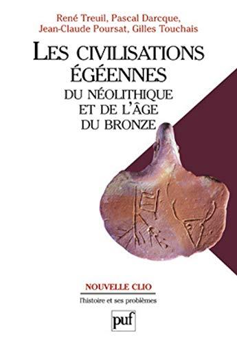 Les civilisations egeennes du neolithique et de: René Treuil; Pascal