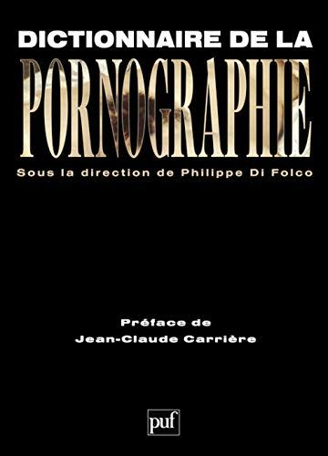 Dictionnaire de la pornographie: Di Folco, Philippe