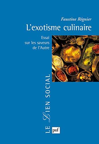 Exotisme culinaire (L'): R�gnier, Faustine