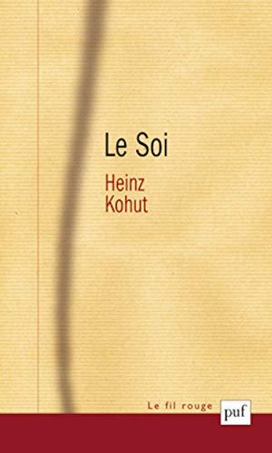 Soi (Le) [nouvelle édition]: Kohut, Heinz