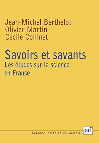 Savoirs et savants : Les études sur la science en France: Berthelot, Jean-Michel ; Collinet,...