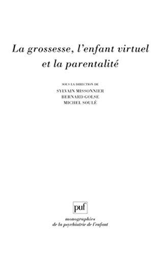 9782130545316: La grossesse, l'enfant virtuel et la parentalité