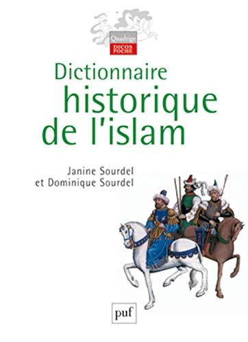 Dictionnaire historique de l'Islam [nouvelle édition]: Sourdel, Janine