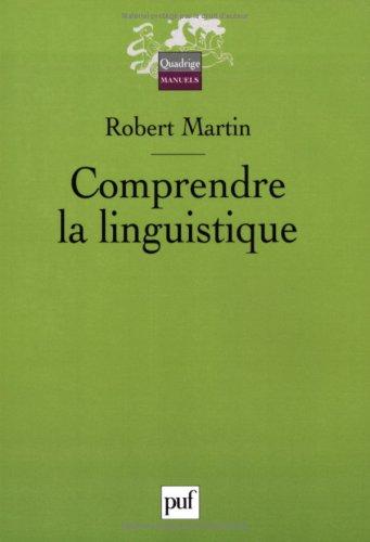 9782130545491: Comprendre la linguistique : Epistémologie élémentaire d'une discipline