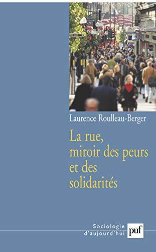 9782130545521: La rue, miroir des peurs et des solidarités