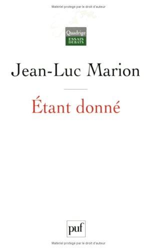 Etant Donné. Essai D'une Phénoménologie De La Donation.: Marion, Jean-Luc